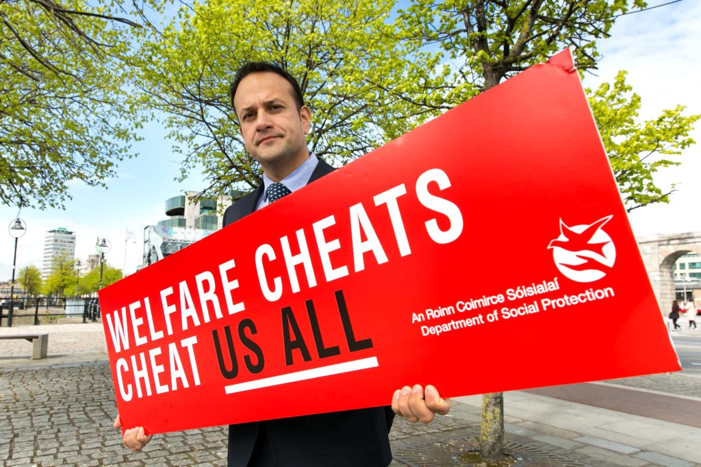 Welfare Cheats Campaign Leo Varadkar